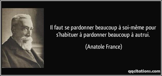 quote-il-faut-se-pardonner-beaucoup-a-soi-meme-pour-s-habituer-a-pardonner-beaucoup-a-autrui-anatole-france-173940